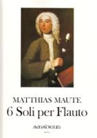 Maute, Matthias - 6 Soli per Flauto senza Basso - Altblockflöte solo