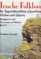 Irische Folklore 2 - Sopranflöte, Violine, Gitarre und Percussion ad lib.