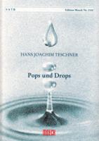 Teschner, Hans-Joachim - Pops und Drops - SATB