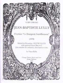 Lully, Jean-Baptiste - Ouverture 'Le Bourgeois Gentilhomme' - SSATB