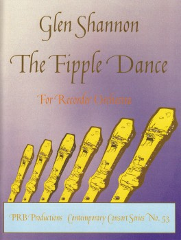Shannon, Glen - The Fipple Dance - SATTBBGbSb