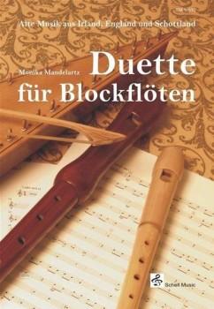 Alte Musik aus Irland, England und Schottland - (Arr. Monika Mandelartz) Duette für Blockflöten SS / TT / SA / AT