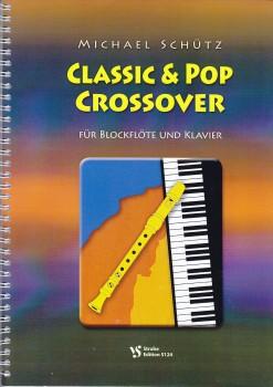 Schütz, Michael - Classic & Pop Crossover - Blockflöte und Klavier