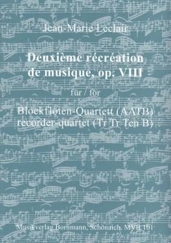 Leclair, Jean Marie - Deuxième récréation de musique op. VIII - AATB