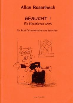 Rosenheck, Allan - Gesucht! Ein Blockflötenkrimi - SATB und Sprecher