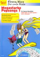 Spiel mit! Flöten-Hits für Coole Kids - Megastarke Popsongs - 1-2 Sopranblockflöten
