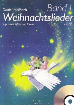 Weihnachtslieder - Sopranblockflöte und Klavier + CD, Bd. 1 von Daniel Hellbach