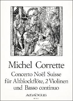 Corrette, Michel - Concerto Noel Suisse - Altblockflöte, 2 Violinen und Bc.