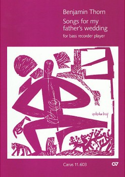 Thorn, Benjamin - Songs for my fathers wedding - Bassblockflöte solo