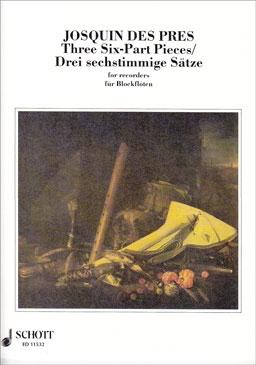 Des Prés, Josquin - Drei 6-stimmige Sätze für Blockflöten - SAATTB