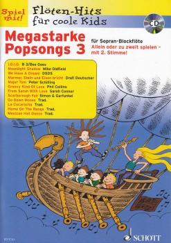 Spiel mit! Flöten-Hits  für coole Kids - Megastarke Popsongs 3 - 2 Sopranblockflöten + CD