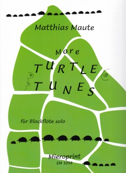 Maute, Matthias - More Turtle Tunes - Altblockflöte solo