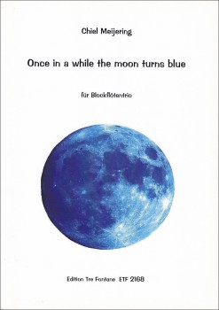 Meijering, Chiel - Once in a while the moon turns blue - Trio ATB/T