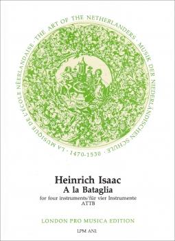 Isaac, Heinrich - A la Bataglia - ATTB