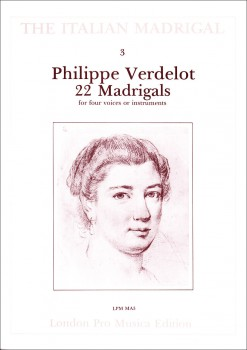 Verdelot, Philippe - 22 Madrigals - SATB