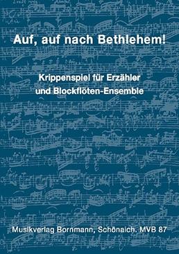 Auf, auf nach Bethlehem! - für Blockflötenquartett SATB