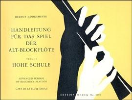Mönkemeyer, Helmut - Handleitung für das Spiel auf der Altblockflöte - Teil 2, Hohe Schule