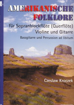 Amerikanische Folklore - Sopranflöte, Violine, Gitarre und Percussion ad lib.