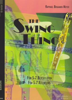 Meyer, Raphael - The Swing Things - 5 -7 Blockflöten