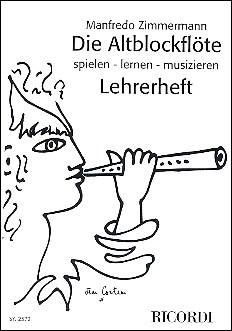Zimmermann, Manfredo - Die Altblockflöte -   Lehrerheft