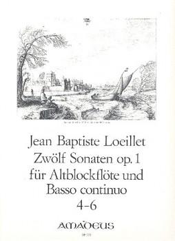 Loeillet de Gant, Jean Baptiste - Zwölf Sonaten op. 1 / 4-6 - Altblockflöte und Basso continuo