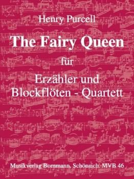 Purcell, Henry (Hrg. J. Bornmann) - The Fairy Queen  - Erzähler und Blockflötenquartett (SATB)