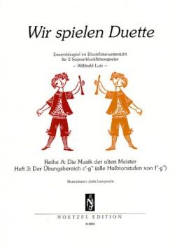 Lutz, Willibald (Hrg.) - Wir spielen Duette, Reihe A -  Heft 3  2 Sopranblockflöten