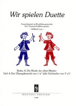 Lutz, Willibald (Hrg.) - Wir spielen Duette, Reihe A -  Heft 4  2 Sopranblockflöten