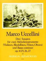 Uccellini, Marco - Drei Sonaten - 2 Melodieinstrumente (Violinen, Sopranblockflöten, Oboen) und Bc.