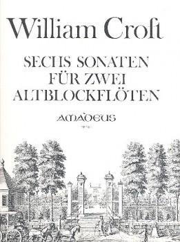 Croft, William - Sechs Sonaten - 2 Altblockflöten
