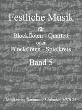 Festliche Musik für  Blockflötenquartett -  Band 5 SATB