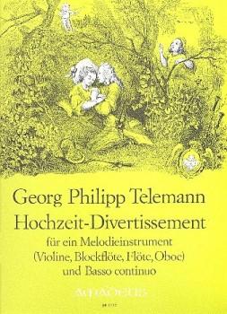 Telemann, Georg Philipp - Hochzeits-Divertissement - Sopranblockflöte und Basso Continuo