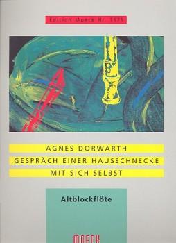 Dorwarth, Agnes - Gespräch einer Hausschnecke mit sich selbst - Altblockflöte solo