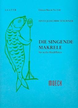Teschner, Hans-Joachim - Die singende Makrele - SAATTB