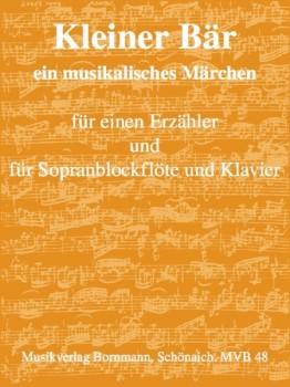 Bornmann, Johannes - Der kleine Bär - Erzähler,  Sopranflöte und Klavier