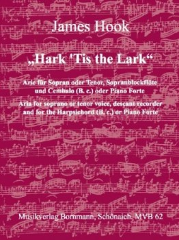Hook, James - Hark' Tis the Lark - Sopran oder Tenor, Sopranblockflöte und Bc.