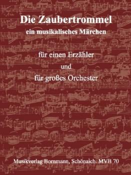 Bornmann, Johannes - Die Zaubertrommel - Erzähler und Orchester