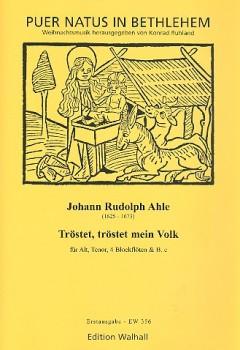 Ahle, Johann Rudolph - Tröstet, tröstet mein Volk -  Alt, Tenor, 4 Blockflöten und Bc