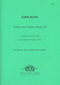 Blow, John - And is my calvalier return'd? - Sopran, 2 Altblockflöten und Bc.