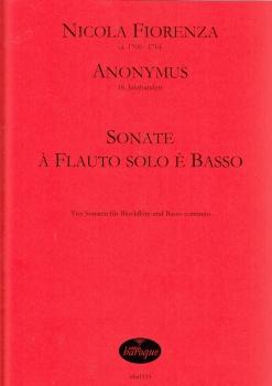 Fiorenza, Nicola / Anonymus - Sonate à Flauto solo è Basso - treble recorder and basso continuo