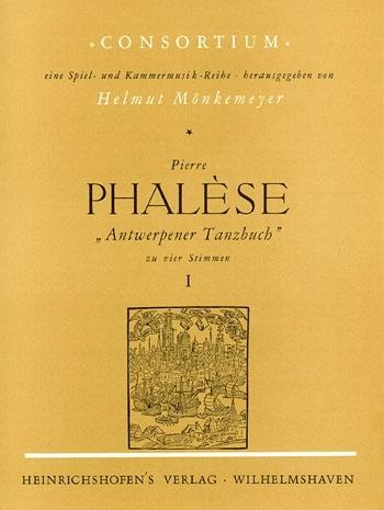 Phalèse, Pierre - Antwerpener Tanzbuch  - Heft 1 SATB