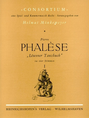 Phalèse, Pierre - Löwener Tanzbuch  - Heft 1 SATB