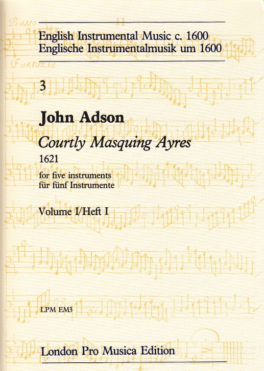 Adson, John - Courtly Masquing ayres - SSATTB