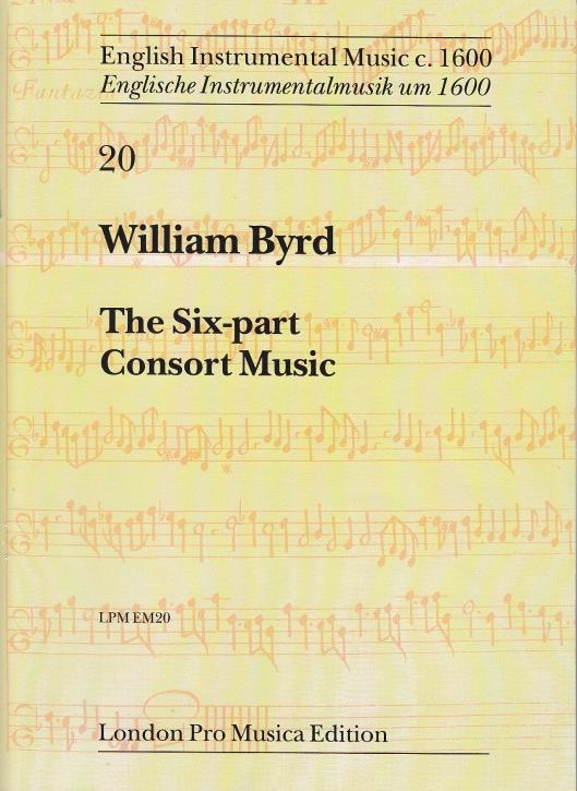 Byrd, William - Consort Music zu sechs Stimmen - SAATBB