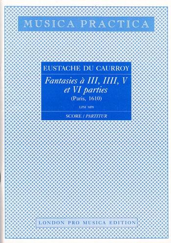 Caurroy, Eustache du - Fantasies à III, IV, V et VI parties - 3 - 6 Blockflöten