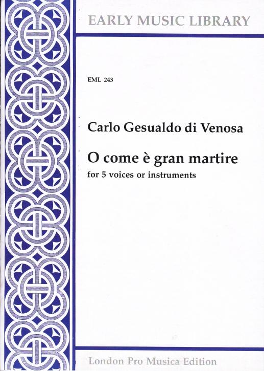 Gesualdo di Venosa, Carlo - O come è gran martire  - SATTB