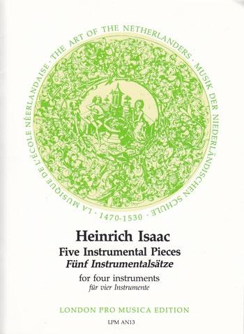 Isaac, Heinrich - Fünf  Instrumentalsätze - SATB