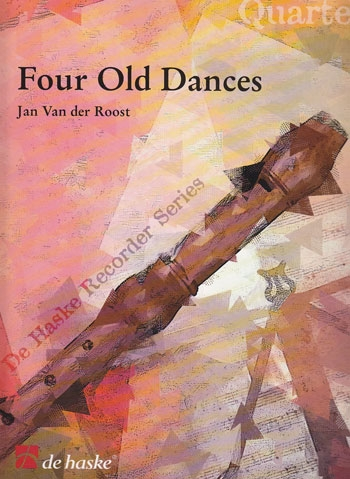Roost, Jan van der - Four Old Dances - SATB