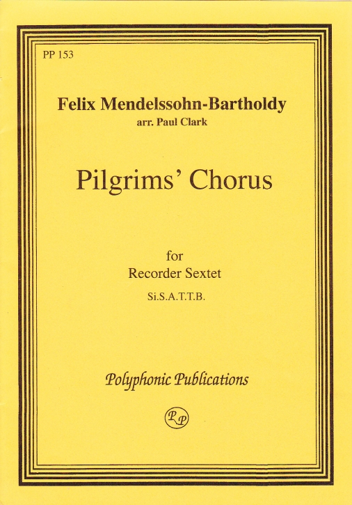 Mendelssohn-Bartoldy, Felix (Arr. Paul Clark) - Pilgrims´ Chorus - SnSATTB