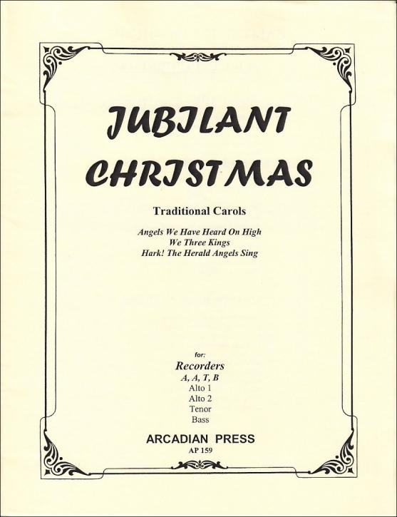 Jubilant Christmas - Traditional Carols - Recorder Quartet  AATB